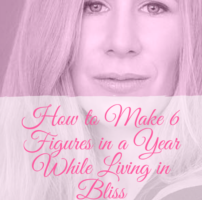How to Make 6 Figures in a Year While Living in Bliss